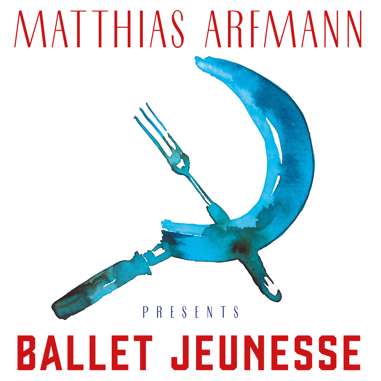 "MATTHIAS ARFMANN presents ""BALLET JEUNESSE"""