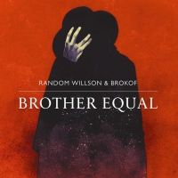 RandomWillsonBrokof_Cover_Brother_Equal_1500
