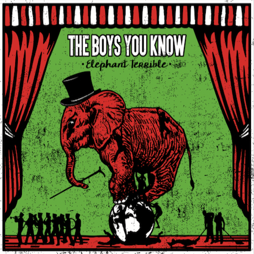 "The Boys You Know ""Elephant Terrible"""