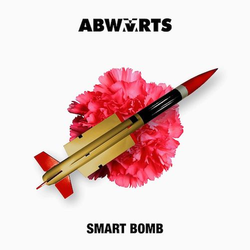 "ABWÄRTS ""Smart Bomb"""