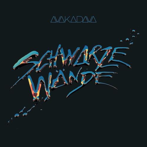 """AVAKADAVA """"Schwarze Wände"""" (Single) VÖ: 04.06.21"""