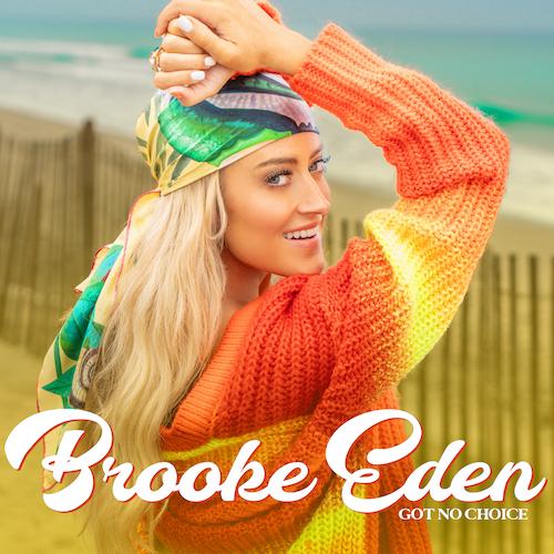 "BROOKE EDEN ""Got No Choice"" (Single) VÖ: 07.05.21"