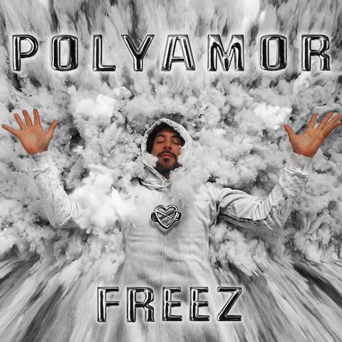"""FREEZ """"Polyamor"""" (Single) VÖ: 27.08.21"""