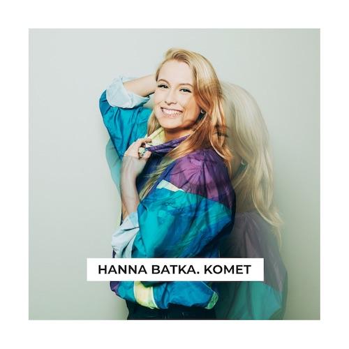 """HANNA BATKA """"Komet"""" (Single)"""
