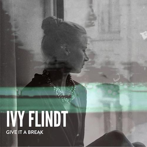"""IVY FLINDT """"Give It A Break"""" (Single)"""