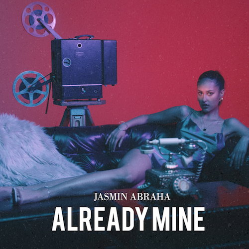 "JASMIN ABRAHA ""Already Mine"" (Single) VÖ: 02.10.20"
