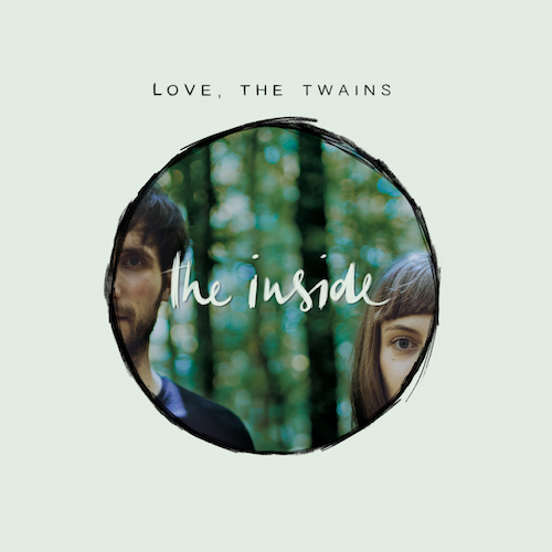 "LOVE, THE TWAINS ""The Inside"""