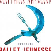 Matthias_Arfmann_Album_Cover_Ballet_Jeunesse_1500