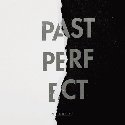 "ME & REAS ""Past Perfect"""