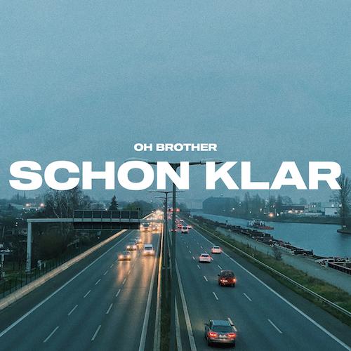 "OH BROTHER ""Schon Klar"" (Single) VÖ: 29.01.21"