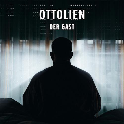 """OTTOLIEN """"Der Gast"""" (Single) VÖ: 30.10.20"""