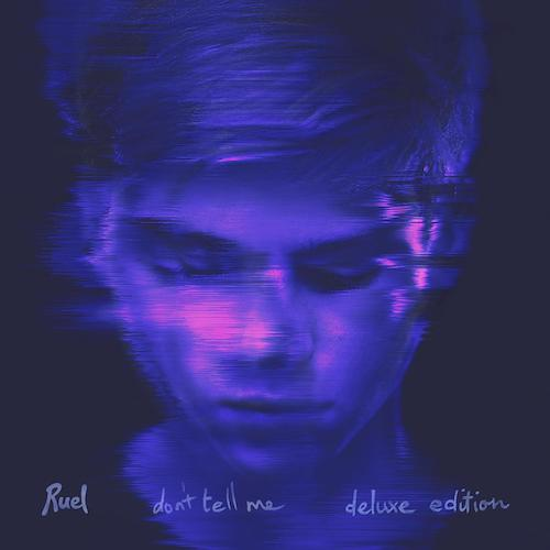 "Ruel ""Don't Tell Me"""