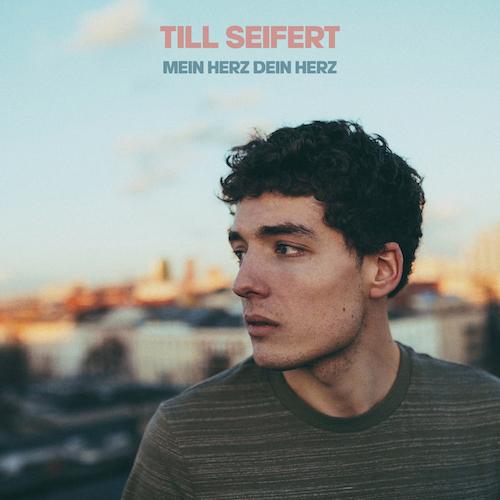 """TILL SEIFERT """"Mein Herz Dein Herz"""" (Single)"""